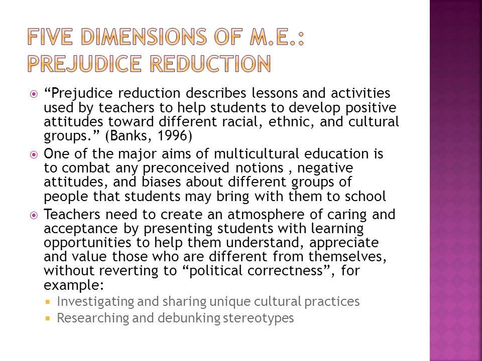 Five Dimensions of M.E.: Prejudice Reduction