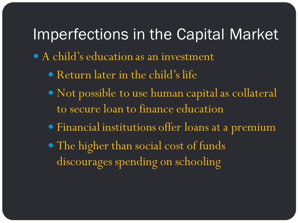 Imperfections in the Capital Market