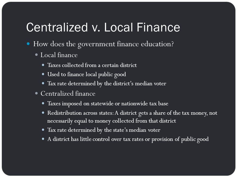 Centralized v. Local Finance