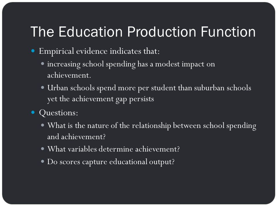 The Education Production Function