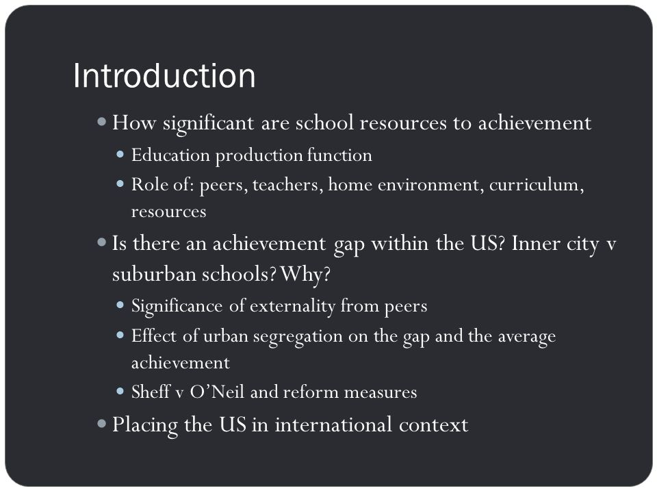 Introduction How significant are school resources to achievement