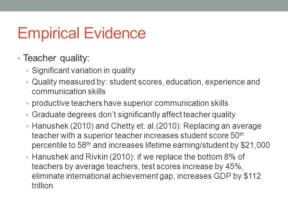 Empirical Evidence Teacher quality: Significant variation in quality
