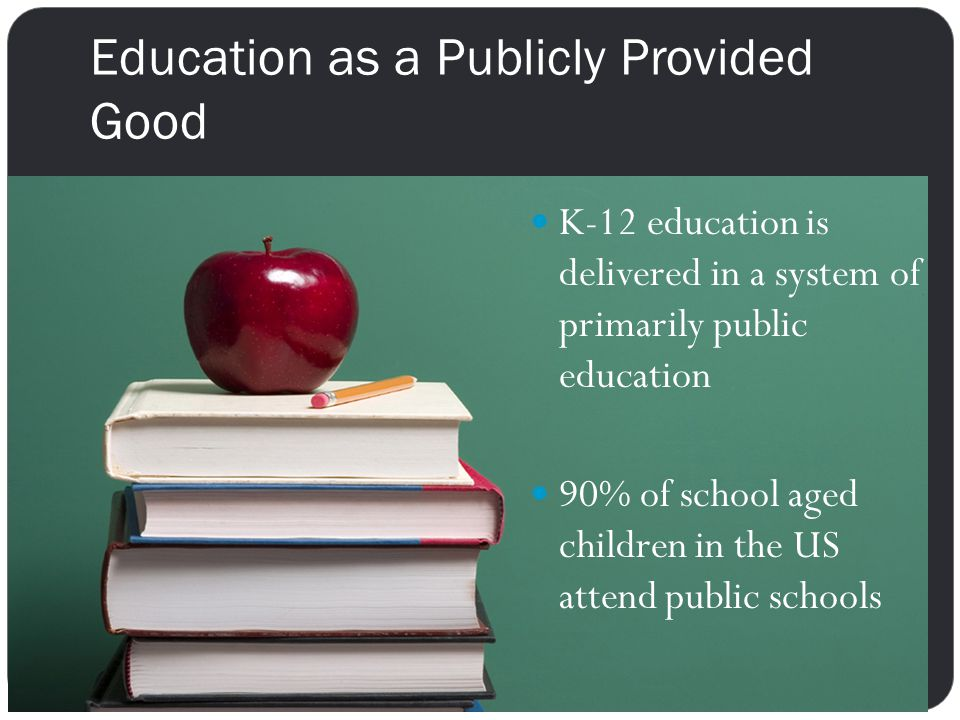 Education as a Publicly Provided Good
