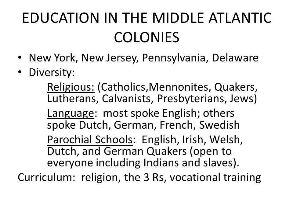 EDUCATION IN THE MIDDLE ATLANTIC COLONIES