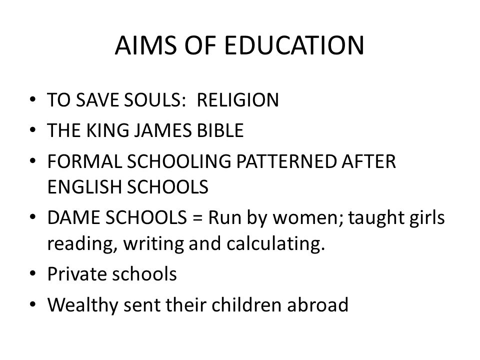 AIMS OF EDUCATION TO SAVE SOULS: RELIGION THE KING JAMES BIBLE