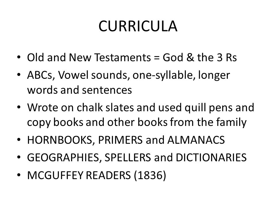 CURRICULA Old and New Testaments = God & the 3 Rs