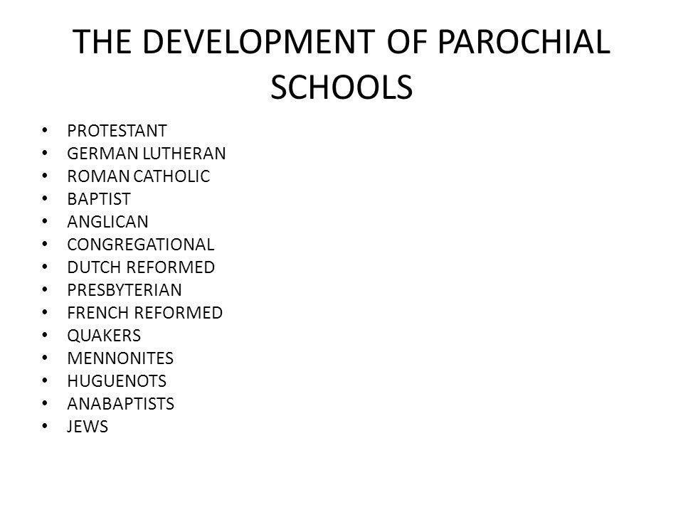 THE DEVELOPMENT OF PAROCHIAL SCHOOLS