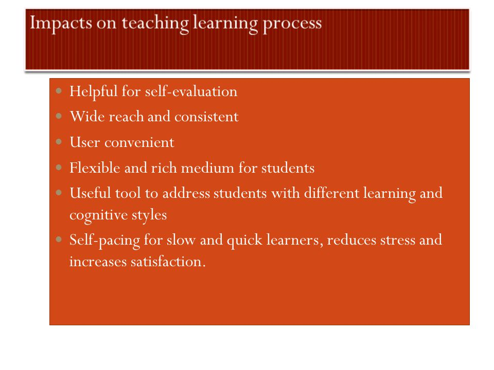 Impacts on teaching learning process