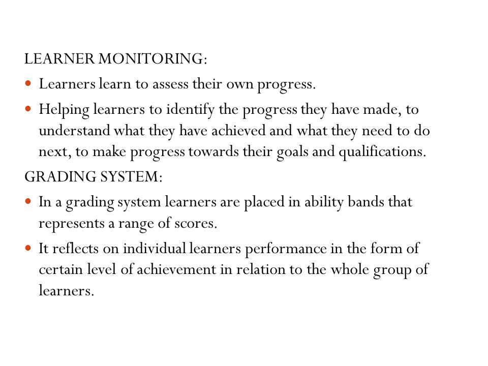 LEARNER MONITORING: Learners learn to assess their own progress.