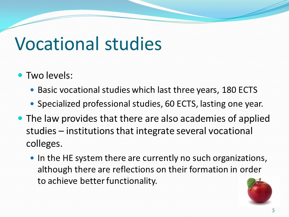 Vocational studies Two levels: