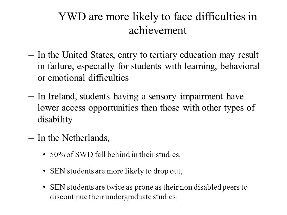 YWD are more likely to face difficulties in achievement