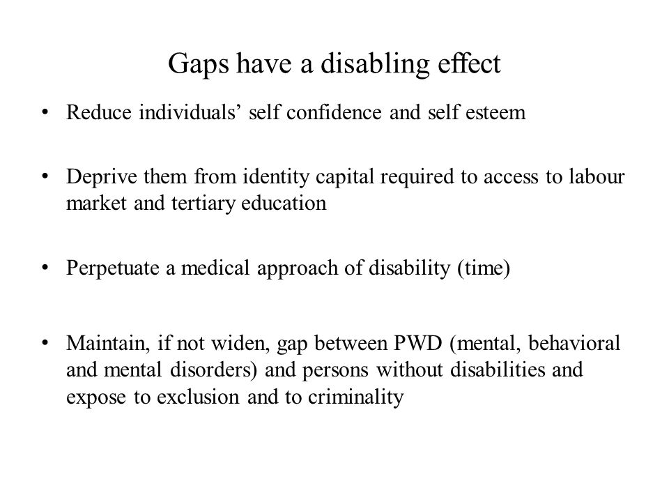 Gaps have a disabling effect