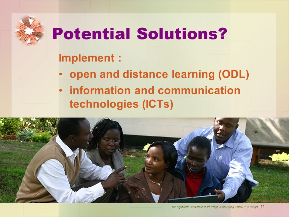 Potential Solutions Implement : open and distance learning (ODL)