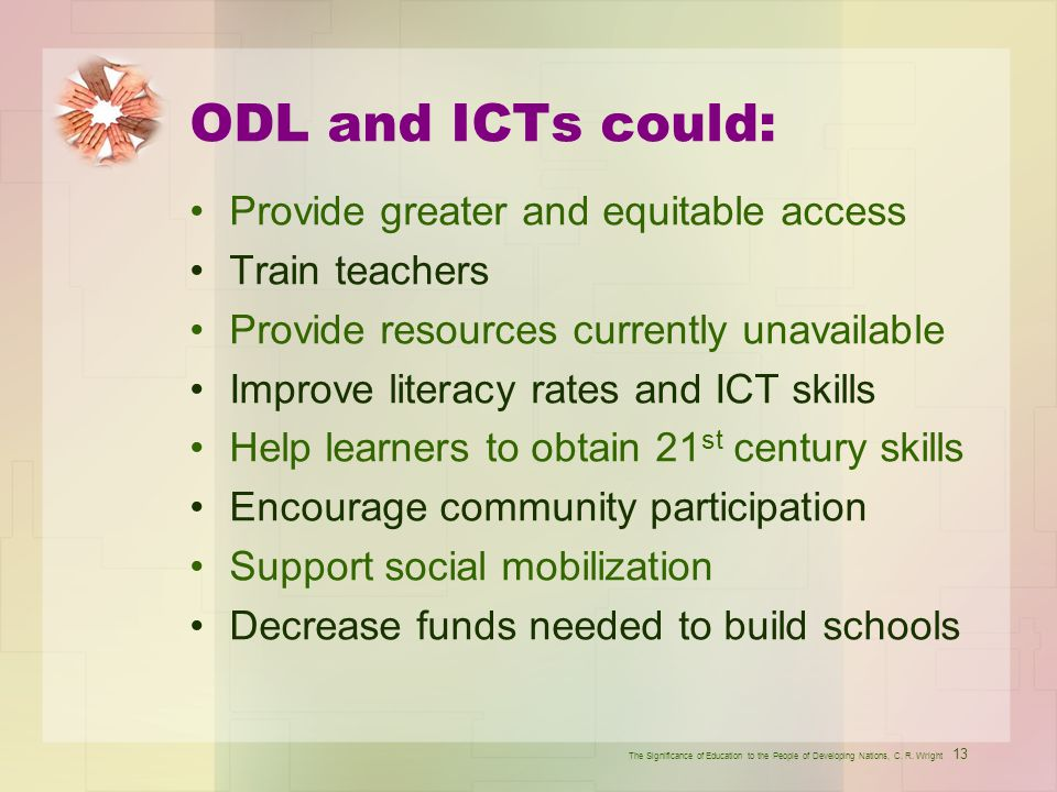 ODL and ICTs could: Provide greater and equitable access