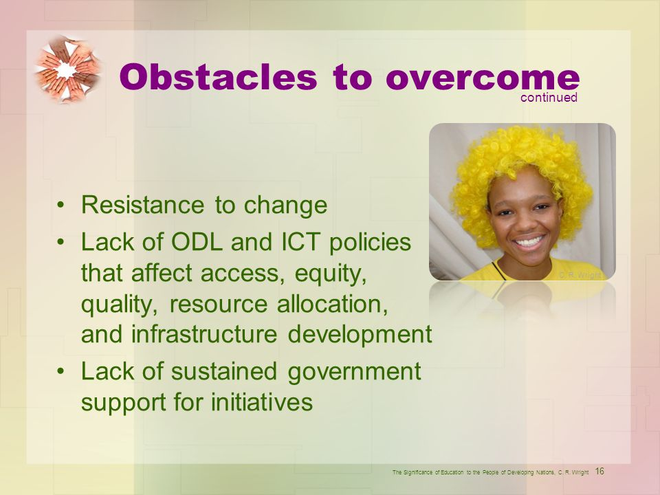 Obstacles to overcome Resistance to change