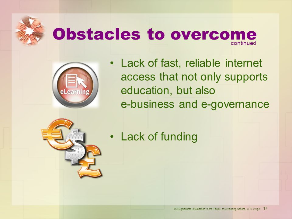 Obstacles to overcome continued.