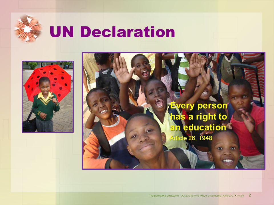 UN Declaration Every person has a right to an education