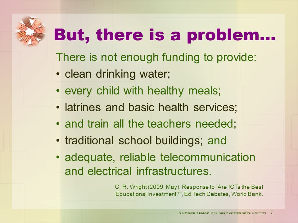 But, there is a problem… There is not enough funding to provide: