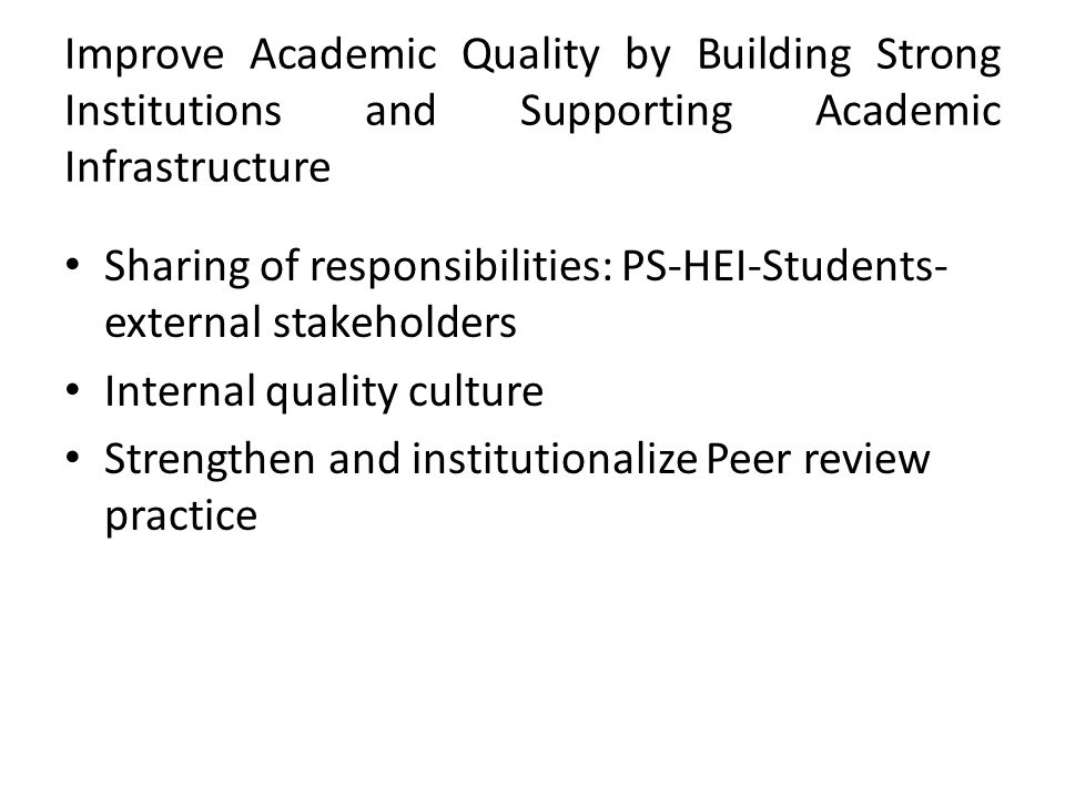 Improve Academic Quality by Building Strong Institutions and Supporting Academic Infrastructure