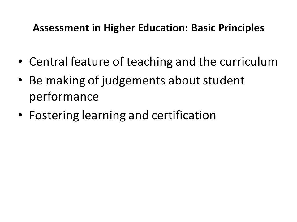 Assessment in Higher Education: Basic Principles