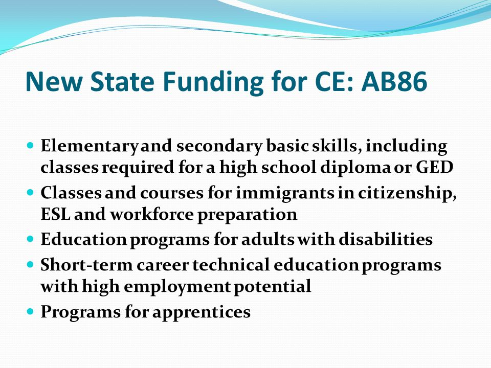New State Funding for CE: AB86