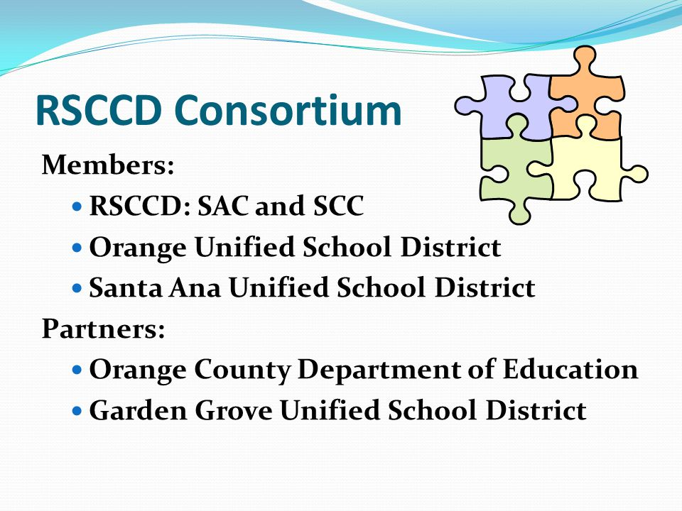RSCCD Consortium Members: RSCCD: SAC and SCC