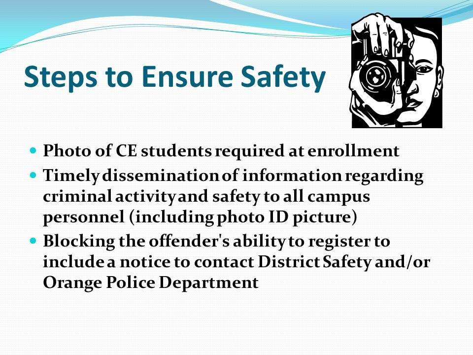Steps to Ensure Safety Photo of CE students required at enrollment