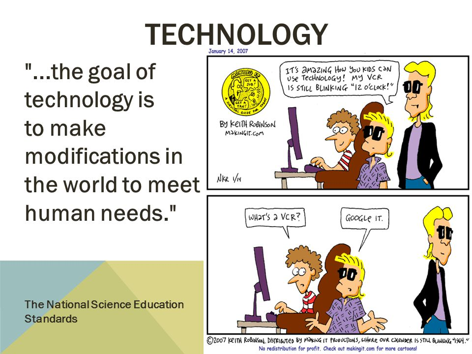 technology ...the goal of technology is