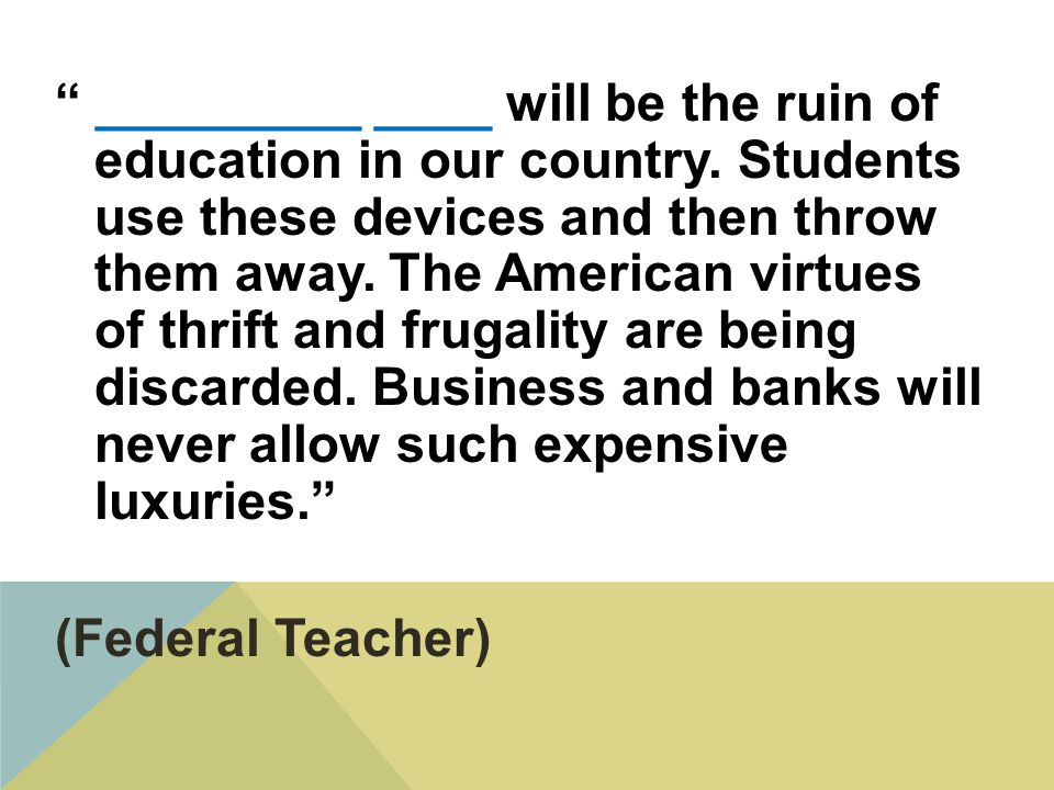 _________ ____ will be the ruin of education in our country