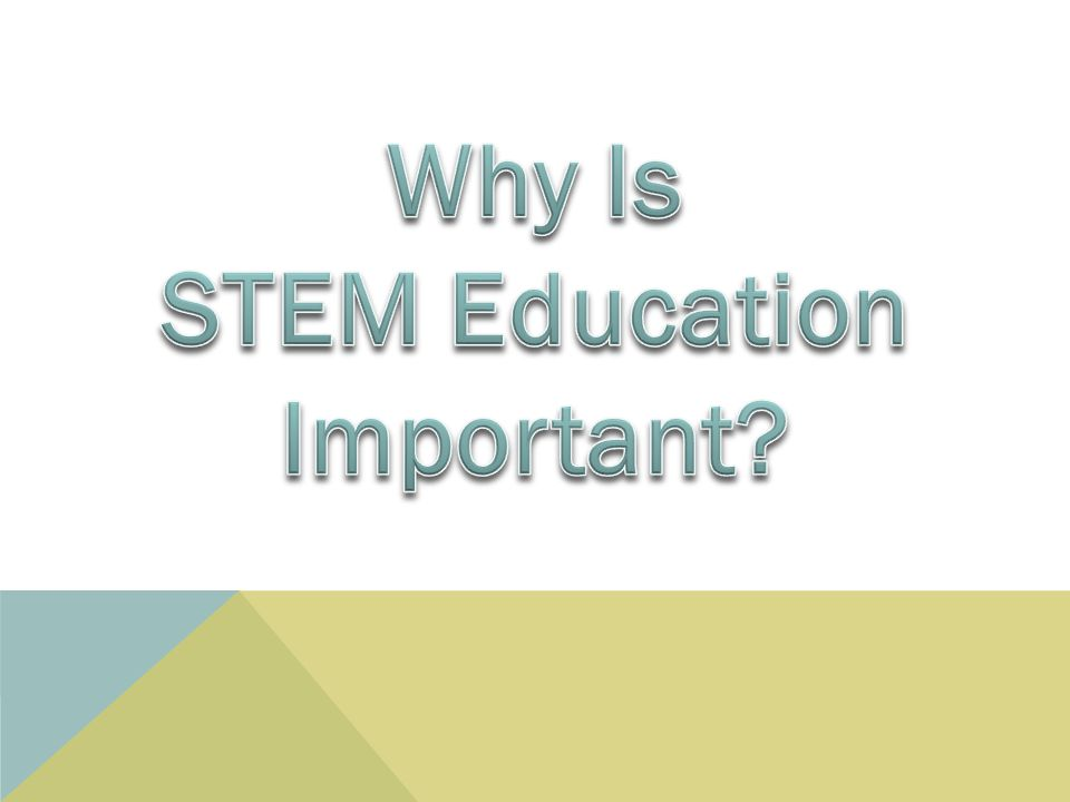 Why Is STEM Education Important