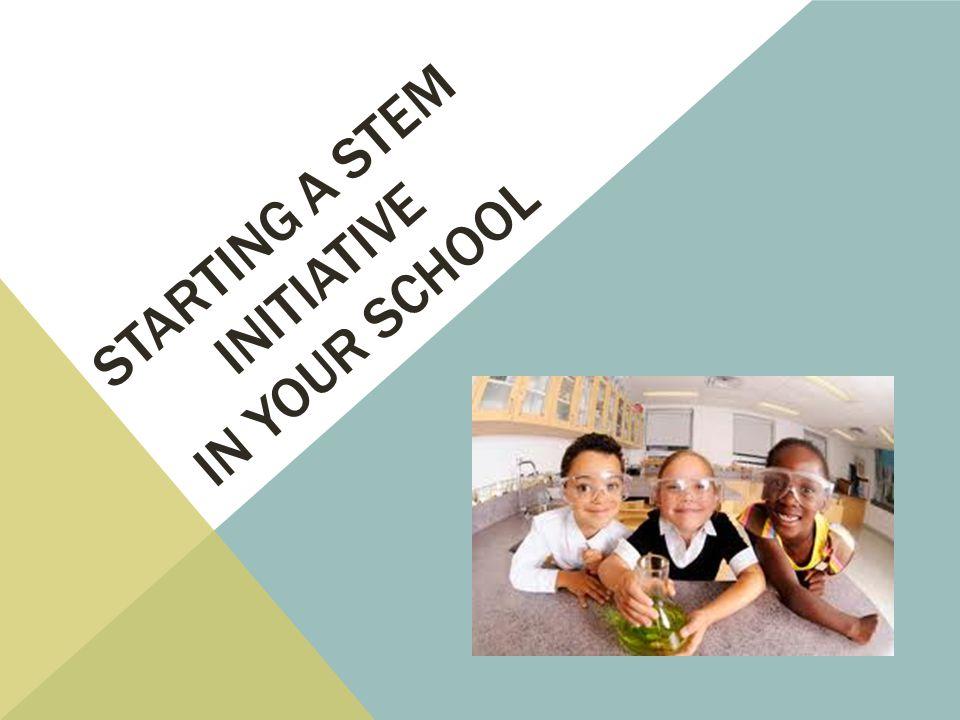Starting a stem initiative in your school