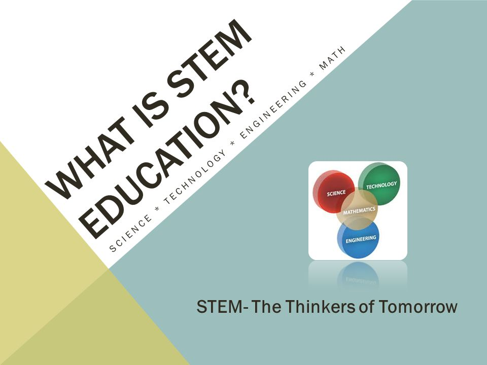 What Is STEM education STEM- The Thinkers of Tomorrow