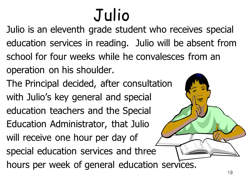 Julio Julio is an eleventh grade student who receives special
