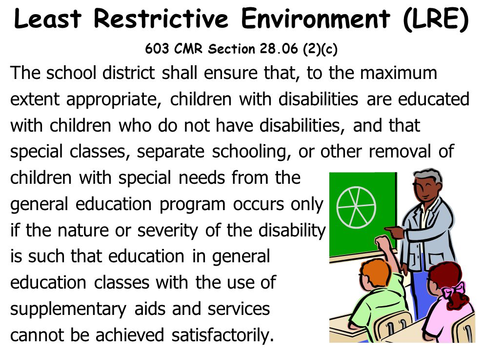 Least Restrictive Environment (LRE) 603 CMR Section 28.06 (2)(c)