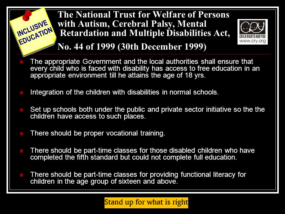 The National Trust for Welfare of Persons with Autism, Cerebral Palsy, Mental Retardation and Multiple Disabilities Act, No. 44 of 1999 (30th December 1999)
