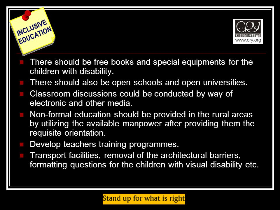 There should be free books and special equipments for the children with disability.
