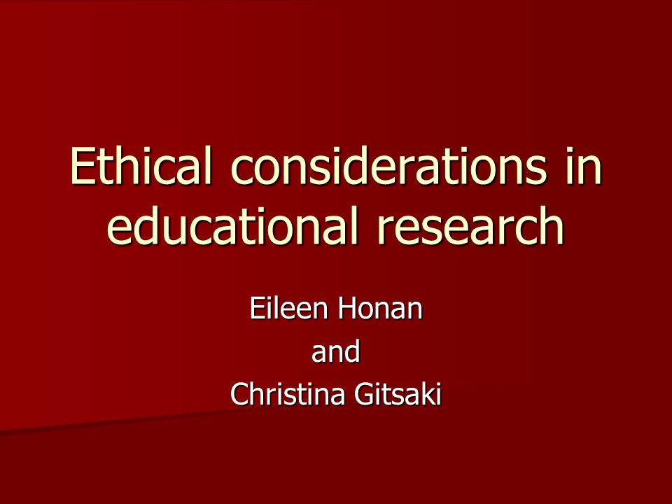 Ethical considerations in educational research