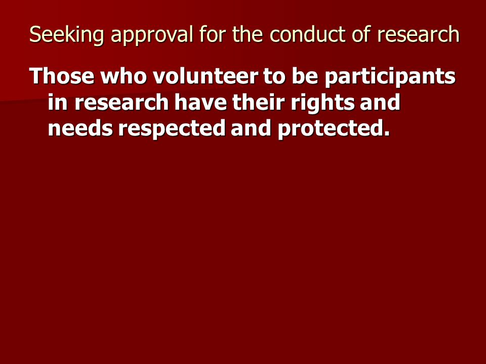 Seeking approval for the conduct of research