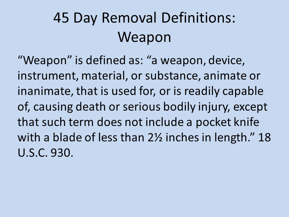45 Day Removal Definitions: Weapon
