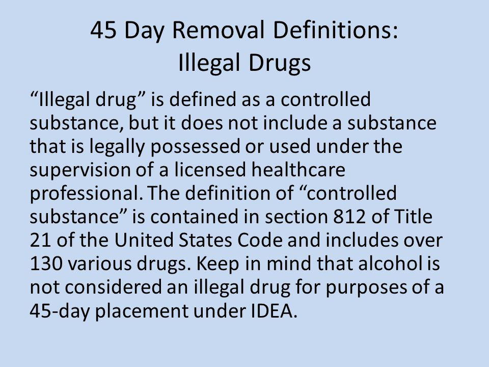 45 Day Removal Definitions: Illegal Drugs