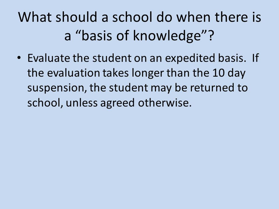 What should a school do when there is a basis of knowledge