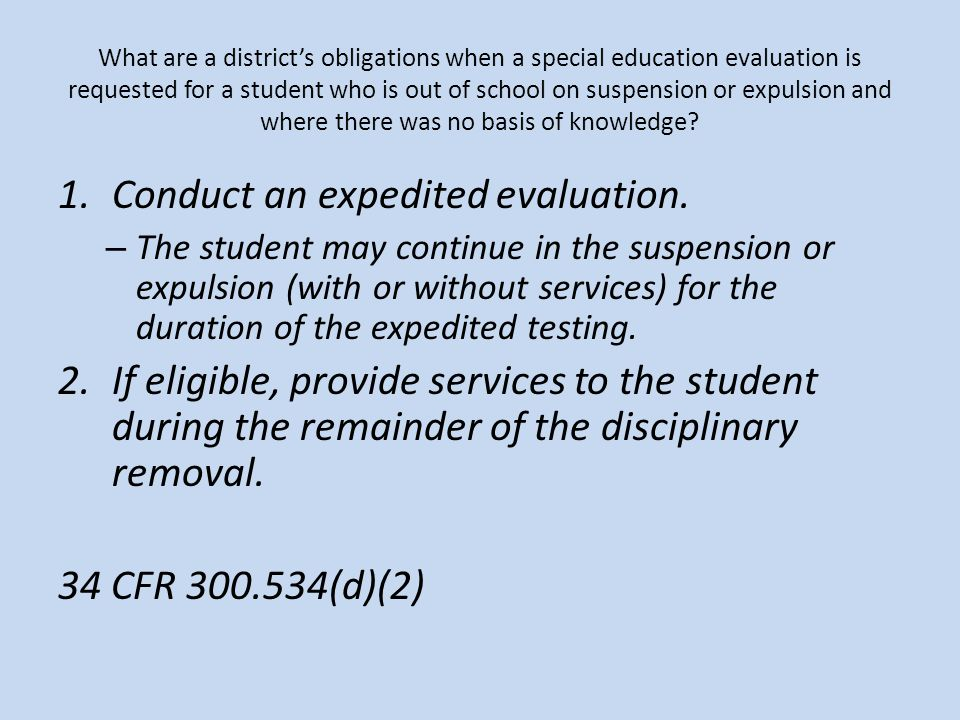 Conduct an expedited evaluation.