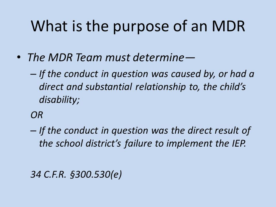 What is the purpose of an MDR