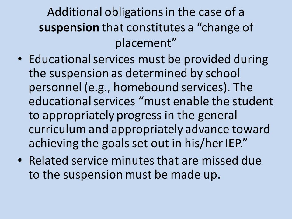 Additional obligations in the case of a suspension that constitutes a change of placement