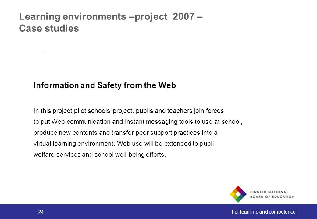 Learning environments –project 2007 – Case studies