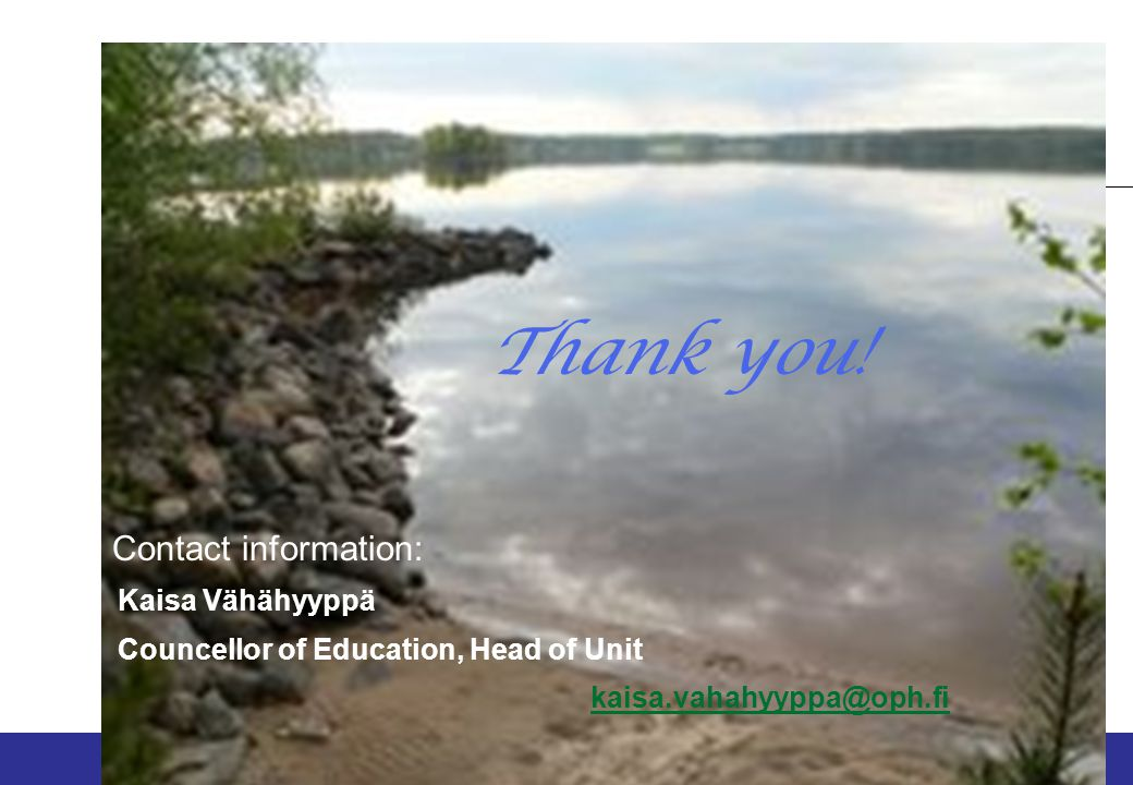 Thank you. C Contact information: Kaisa Vähähyyppä.