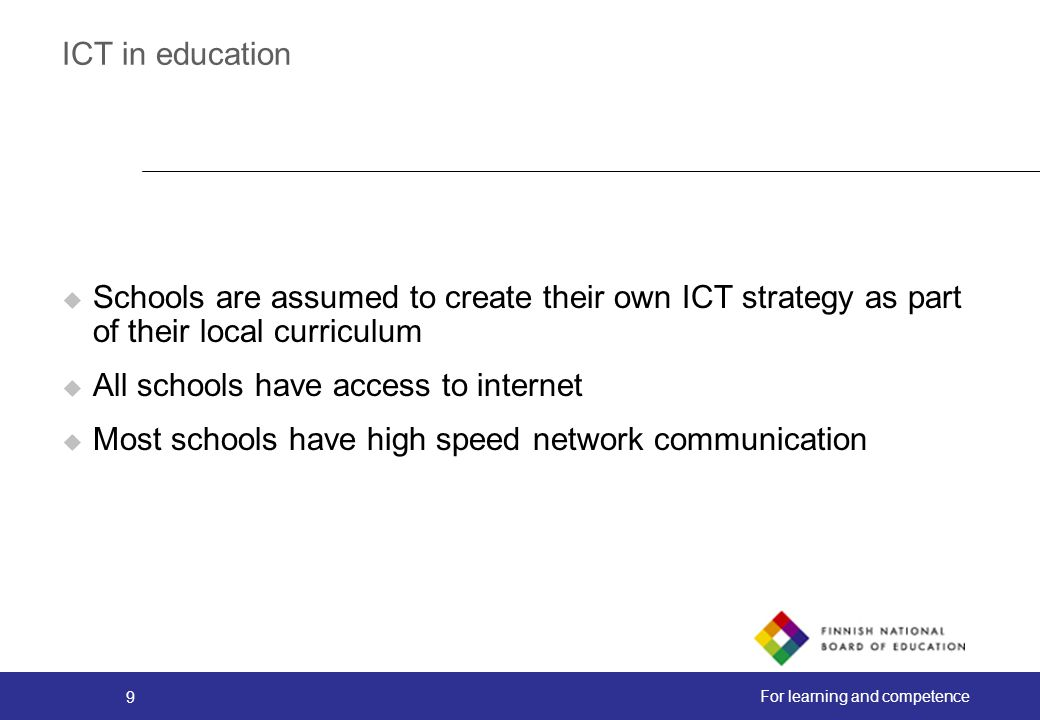 ICT in education Schools are assumed to create their own ICT strategy as part of their local curriculum.