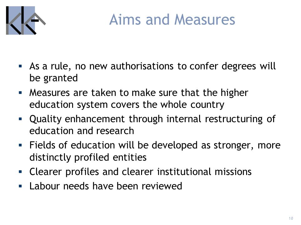 Aims and Measures As a rule, no new authorisations to confer degrees will be granted.