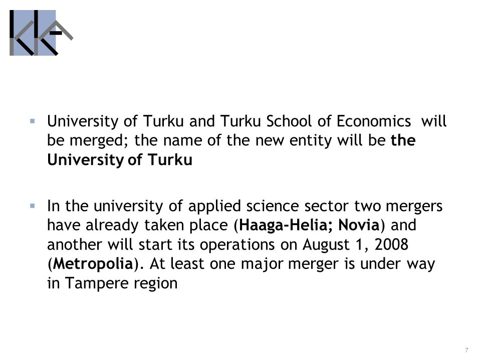 University of Turku and Turku School of Economics will be merged; the name of the new entity will be the University of Turku