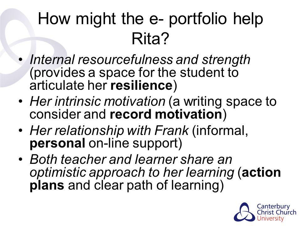 How might the e- portfolio help Rita
